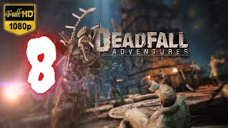Deadfall Adventures | Part 8 | No Commentary [1080p30 Max Settings] #08