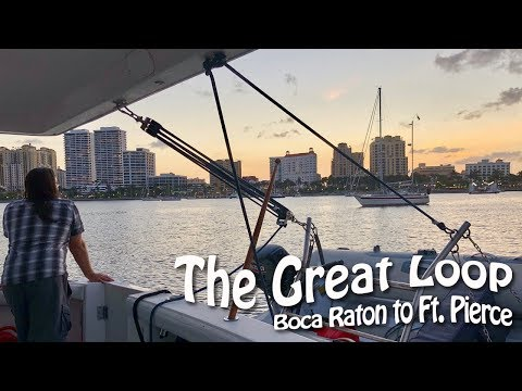 Continuing North Up the ICW - Boca Raton to Ft. Pierce | Great Loop Cruising, Episode 15