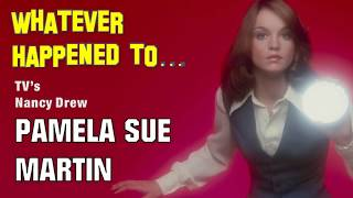Whatever Happened to TV's Nancy Drew, Pamela Sue Martin