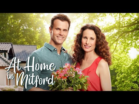 At Home in Mitford Starring Andie MacDowell and Cameron Mathison  Hallmark Channel