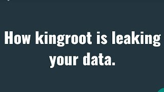 ⚠Kingroot is leaking our privacy.How to be safe after rooting.