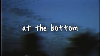 alec benjamin - at the bottom // lyrics