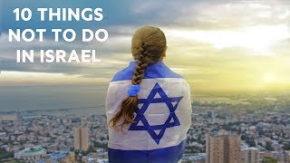 10 Things NOT to Do in Israel