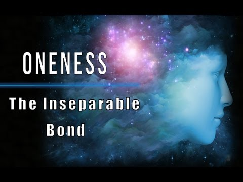 Oneness With Infinite Life - The Inseparable Union With Universal Consciousness (law of attraction)