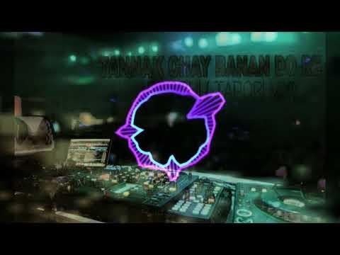 TANNAK CHAY BANAN DO RE DJ ABHI NEW TAPORI MIX