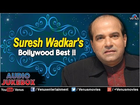 Suresh Wadkar : Best Hindi Songs Collection || Audio Jukebox