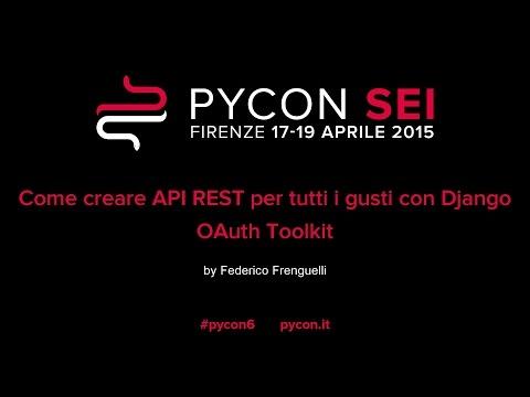 Come creare API REST per tutti i gusti con Django OAuth Toolkit by Federico Frenguelli 1