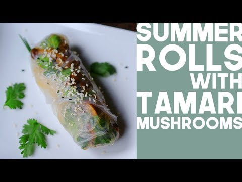Tamari Glazed Mushroom Summer Rolls | Vegetarian