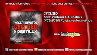 Vazteria X and Destilux - Cyclized