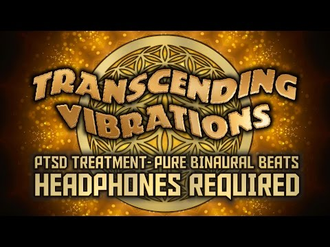 Post-Traumatic Stress Disorder (PTSD) Treatment - Pure Binaural Beats - Headphones Required