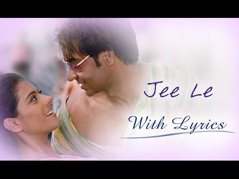 Jee Le (Song With Lyrics) | U Me Aur Hum | Ajay Devgn & Kajol