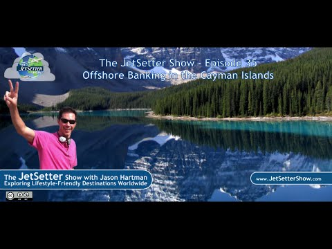 The JetSetter Show EP 35 Josh VanDyk: Offshore Banking in the Cayman Islands