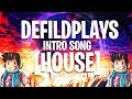 DefildPlays INTRO SONG - I WILL WAIT FOR YOU [House]