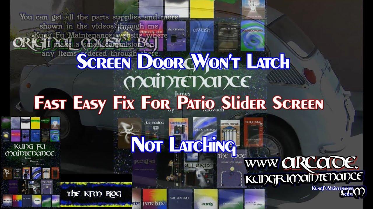Screen Door Won T Latch Fast Easy Fix For Patio Slider