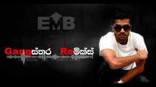 Gangsthara (Remix) -  DJ Dimuthu   EMB  ft Samith Gomes