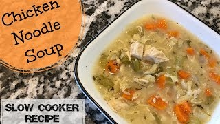 Chicken Noodle Soup :: Slow Cooker Recipe :: Cook With Me