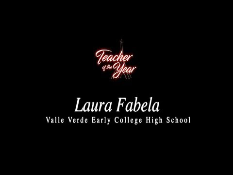 Mrs.  Laura Fabela, 2017-2018 YISD Teacher of The Year-Valle Verde Early College High School