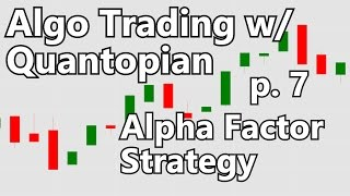 Backtesting Alpha Factor - Algorithmic Trading with Python and Quantopian p. 7