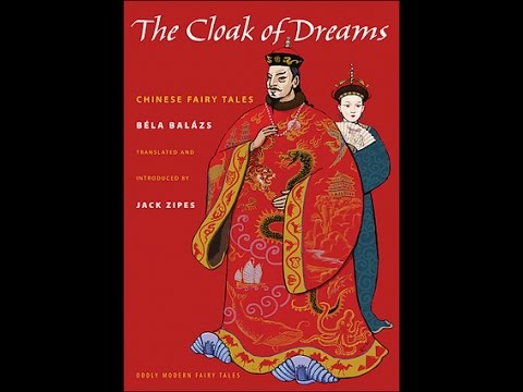 The Cloak of Dreams: Chinese Fairy Tales, by Béla Balázs (MPL Book Trailer #68)
