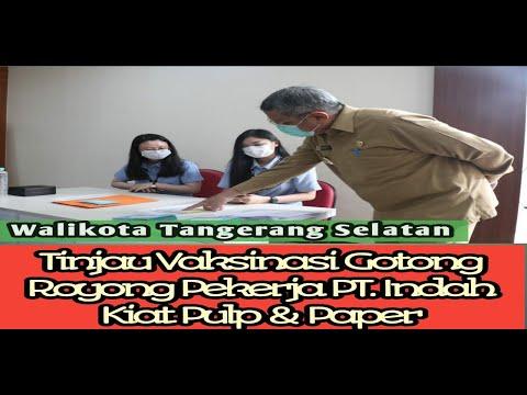 Vaksin Gotong Royong, Walikota Tangsel Tinjau Vaksinasi Di PT Indah Kiat Pulp & Paper