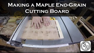 Making A Maple End Grain Cutting Board
