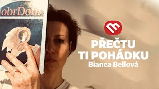 Přečtu ti pohádku: Bianca Bellová