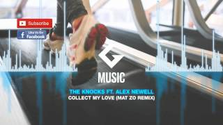 The Knocks ft. Alex Newell - Collect My Love ( Mat Zo Remix )