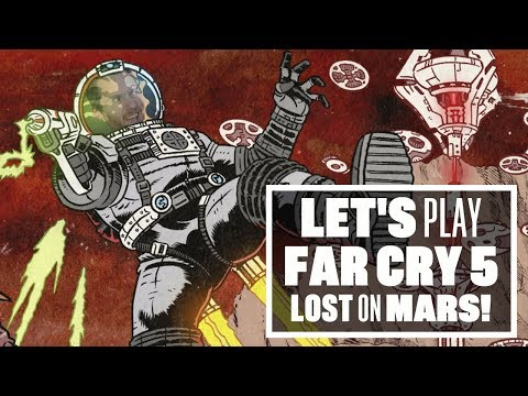 Let's Play Far Cry 5: Lost on Mars DLC - DANGER, IAN HIGTON!!!
