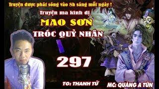 Mao Sơn tróc quỷ nhân [ Tập 297 ] Bí mật của Thiếu Dương - Truyện ma pháp sư diệt quỷ - Quàng A Tũn