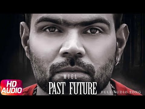 Past Future | Full Audio Song | Miel | Latest Punjabi Song 2018 | Speed Records