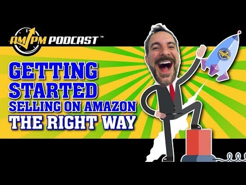 Building the Amazon FBA Business: From Launch to Growth and Beyond - AMPM PODCAST EP 175