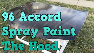 1996 Honda Accord - Spray Painting The Hood
