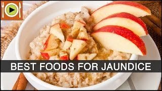 Best Foods to Cure Jaundice   Healthy Recipes