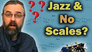 Jazz Guitar Without Scales - This Is Why Its Great
