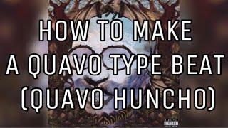 HOW TO MAKE A QUAVO TYPE BEAT (FL Studio Tutorial) [QUAVO HUNCHO]