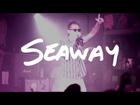 Seaway (full set) @ Chain Reaction