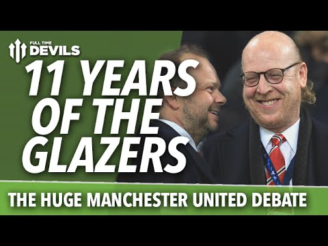 11 Years of the Glazers: The HUGE Manchester United Debate! What Future for Them?