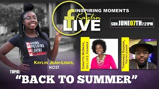 "Inspiring Moments with Kaylin - ""Back to Summer"" (6/7/2020)"