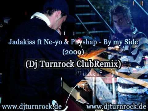 Dj Turnrock- Jadakiss ft Ne-yo & Physhap - By my Side (ClubRemix !!NEW 09!!)