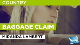 "Baggage Claim in the Style of ""Miranda Lambert"" with lyrics (no lead vocal)"