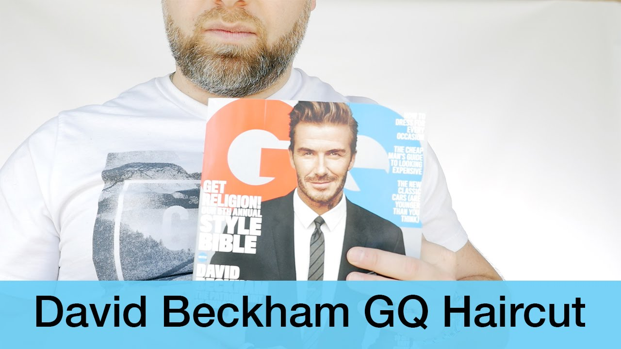 david beckham gq cover haircut thesalonguy youtube