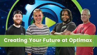 Creating Your Future At Optimax