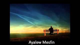 Ayalew Mesfen - Enate Nafekshegn( Ethiopian Music)