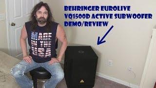 Behringer VQ1500d Sub Review/Demo