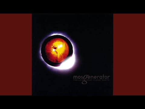 Mos Generator - The Late Planet Earth