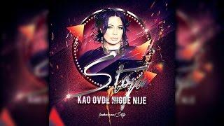 Stoja - Kao ovde nigde nije - (Audio 2015)