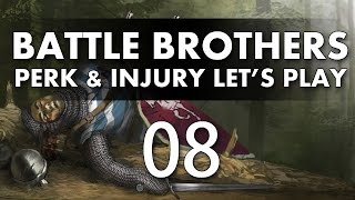 Let's Play Battle Brothers - Episode 8 (Perk & Injury Update)