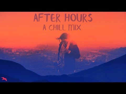 After Hours  A Chill Mix