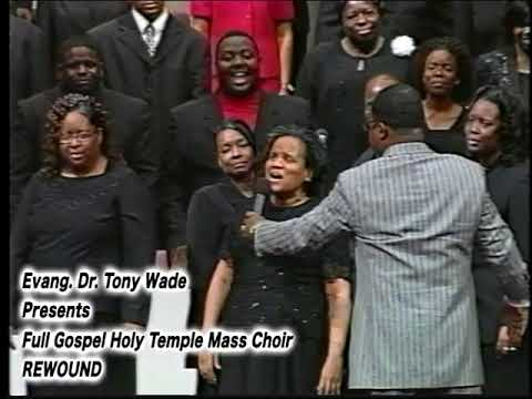 EVANG. DR.TONY WADE  F.G.H.T.  MASS  CHOIR  REWOUND