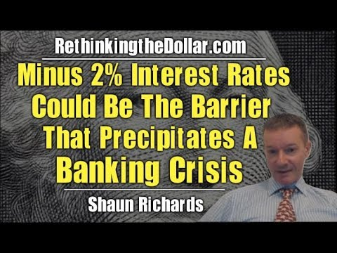 minus-2%-interest-rates-could-be-the-barrier-that-precipitates-a-banking-crisis-w/-shaun-richards